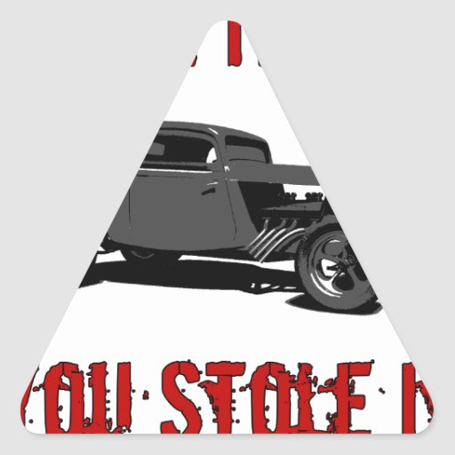 Drive it like you stole it - hot rod triangle stickers