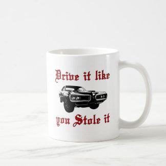 Drive it like you stole it - muscle car basic white mug