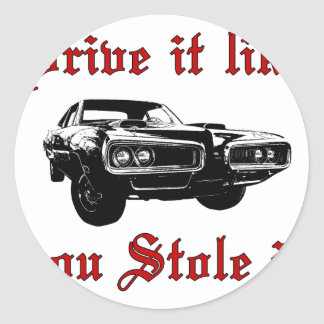 Drive it like you stole it - muscle car round sticker