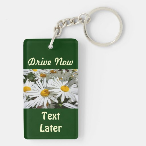 Drive Now Text Later Keychains Moms Daisy Daisies