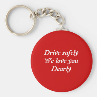 Drive safely basic round button key ring