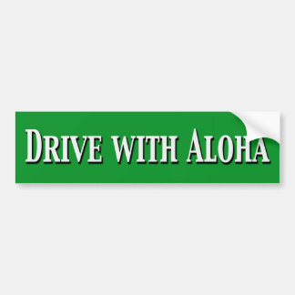 Drive with Aloha Bumper Sticker