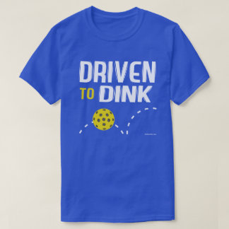 """Driven to Dink"" Pickleball Shirt"