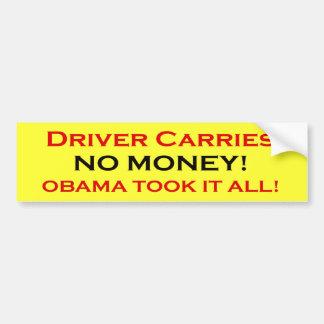 Driver has no money, Obama took it bumper stickers