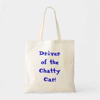 Driver Of The Chatty Car tote bag