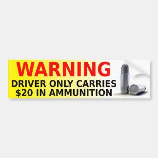 Driver Warning Ammunition Funny Bumper Sticker