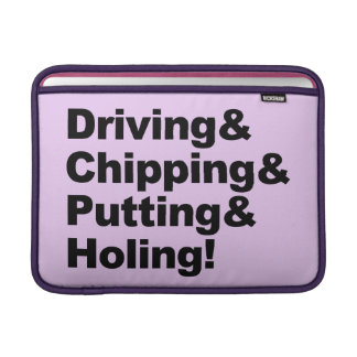 Driving&Chipping&Putting&Holing (blk) MacBook Sleeve