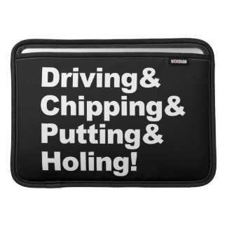 Driving&Chipping&Putting&Holing (wht) MacBook Sleeve