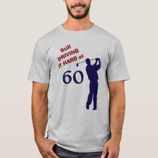 Driving It Hard at 60 Golf T-Shirt