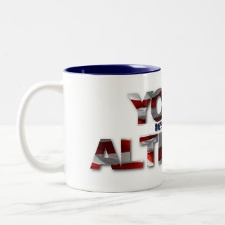 Drone Mug - It's All In Your ALTITUDE