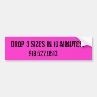 Drop 3 Sizes In 10 minutes! pink bumper sticker