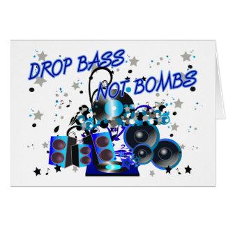 Drop Bass Not Bombs Card