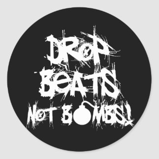 Drop Beats Not Bombs Classic Round Sticker