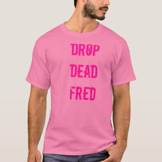 Drop Dead Fred - Support the Gays T-Shirt