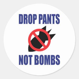 Drop Pants Not Bombs Round Sticker