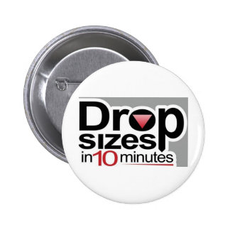 Drop Sizes in 10 Minutes 6 Cm Round Badge
