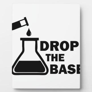Drop the Base Plaque