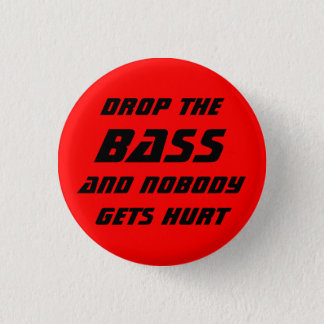 Drop the Bass 3 Cm Round Badge