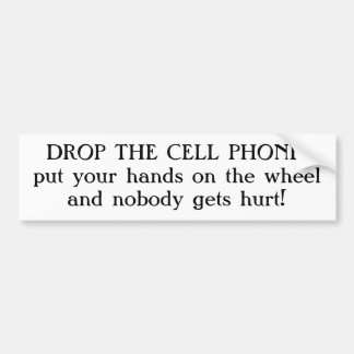 DROP THE CELL PHONE BUMPER STICKER