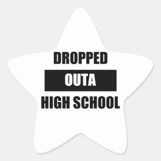 DROPPED OUTA HIGH SCHOOL STAR STICKER