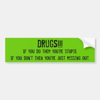 drugs bumper sticker