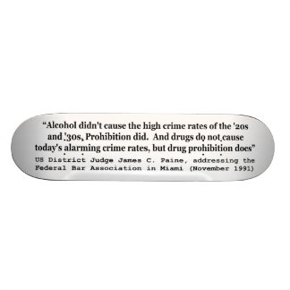 Drugs Do Not Cause Today's Alarming Crime Rates Skateboard Decks