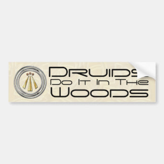 Druids Do It In The Woods - Bumper Sticker