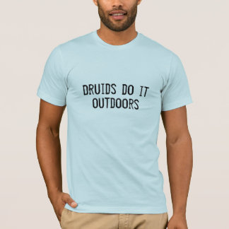 Druids do it outdoors T-Shirt