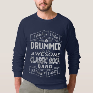 DRUMMER awesome classic rock band (wht) Sweatshirt
