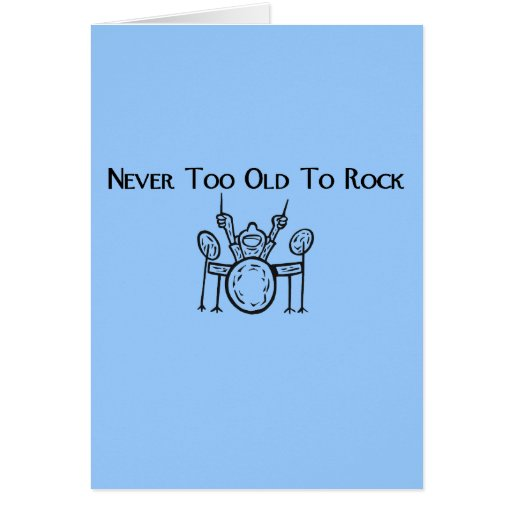 Drummer Never Too Old To Rock Cards