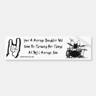 Drummer, rock on white, Your A Average Daughter... Bumper Sticker