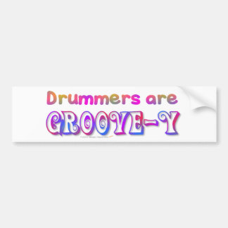 Drummers are Groovey Percussion Bumper Sticker
