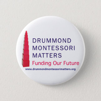 Drummond Montessori Matters Button