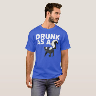 Drunk as a Skunk Gift Tee