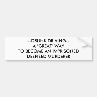 """DRUNK DRIVING--A """"GREAT"""" WAY TO BE IMPRISONED, ... BUMPER STICKER"""