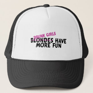 Drunk Girls Have More Fun Trucker Hat