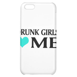 Drunk Girls Love Me Cover For iPhone 5C