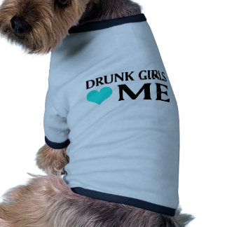 Drunk Girls Love Me Ringer Dog Shirt