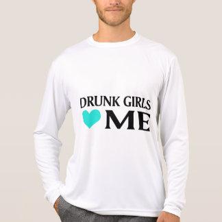 Drunk Girls Love Me Shirts