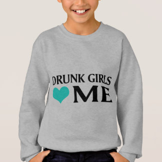 Drunk Girls Love Me Tee Shirt