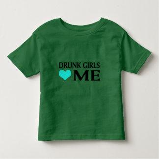 Drunk Girls Love Me Tshirts