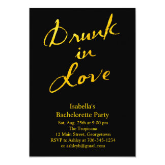 Drunk in Love Bachelorette Party Invitation Gold