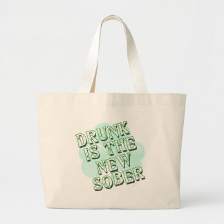 Drunk is the New Sober Large Tote Bag