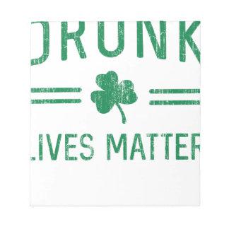 Drunk Lives Matter Notepad