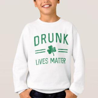 Drunk Lives Matter Sweatshirt