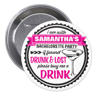 Drunk & Lost Bachelorette Party Buttons