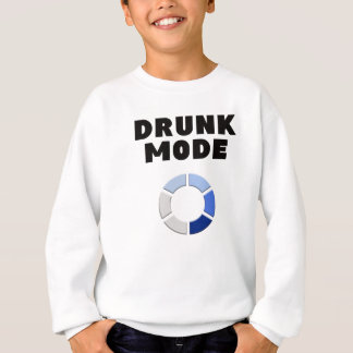 drunk mode loading, funny drinking design gift sweatshirt