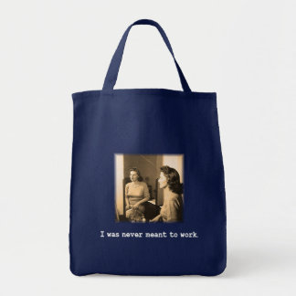 Drunk Mommy I Was Never Meant To Work Shirt Bags
