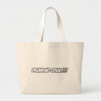 Drunk No Count...!! Large Tote Bag
