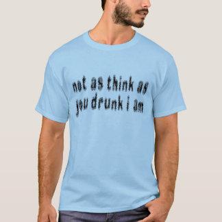 Drunk? T-Shirt